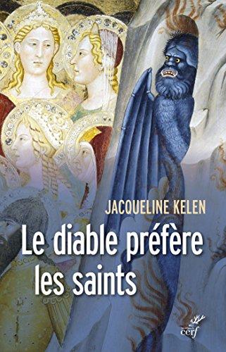 Le diable préfère les saints par Jacqueline Kelen