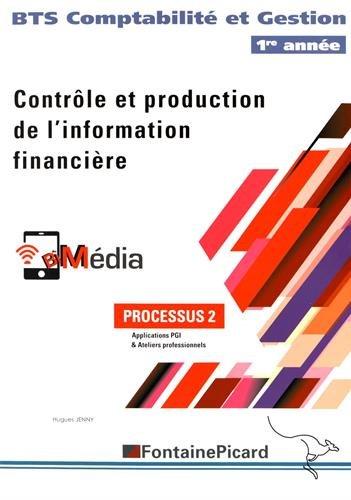 Contrôle et production de l'information financière BTS Comptabilité et Gestion BTS 1re année : Processus 2 par Hugues Jenny