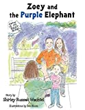 Zoey and the Purple Elephant by Shirley Russak Wachtel (2015-11-05)