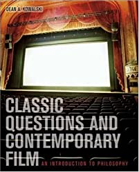 Classic Questions and Contemporary Film: An Introduction to Philosophy with PowerWeb: Philosophy by Dean Kowalski (2004-10-25)