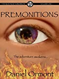Premonitions (The Boy From Tomorrow Book 1) by Daniel Ormont