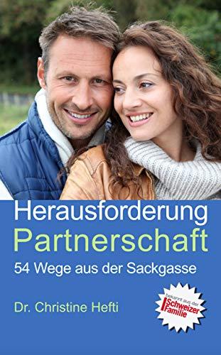 Herausforderung Partnerschaft: 54 Wege aus der Sackgasse