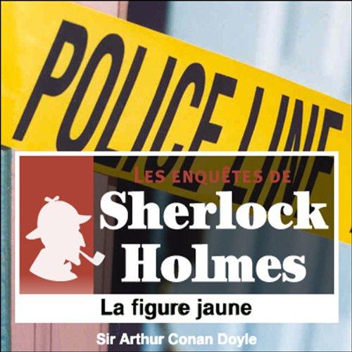 La figure jaune (Les enquêtes de Sherlock Holmes 7)