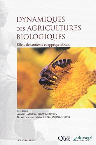 Dynamiques des agricultures biologiques: Effets de contexte et appropriations.