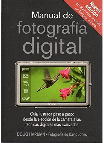 MANUAL DE FOTOGRAFIA DIGITAL (FOTO,CINE Y TV-FOTOGRAFÍA Y VIDEO) por D. HARMAN