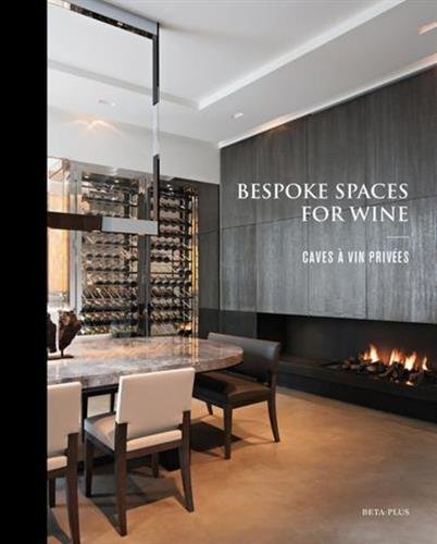 Bespoke spaces for wine par Collectif