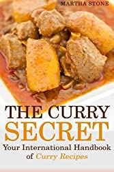 The Curry Secret: Your International Handbook of Curry Recipes by Martha Stone (2013-11-17)