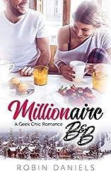 Millionaire B&B (Geek Chic Book 1)