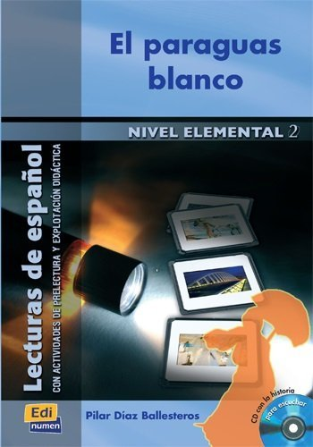El paraguas blanco / White Umbrella (Lecturas De Espanol / Spanish Reading) (Spanish Edition) by Pilar Diaz Ballesteros (2009-01-23)