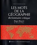 Les mots de la géographie - Dictionnaire critique - Troisième édition revue et augmentée
