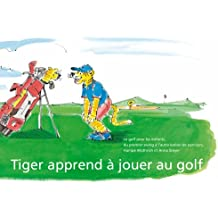 Tiger apprend à jouer au golf