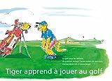 Tiger apprend à jouer au golf