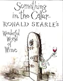 Something in the Cellar: Ronald Searle's Wonderful World of Wine