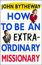 How to Be an Extraordinary Missionary