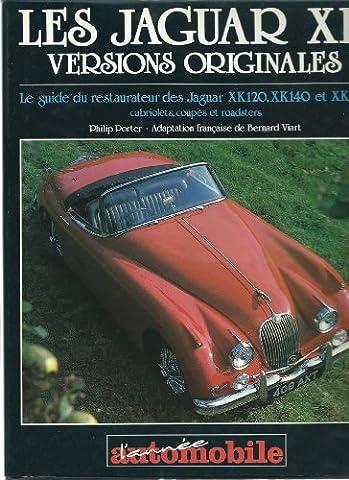 Les Jaguar XK : Versions originales - Guide du restaurateur