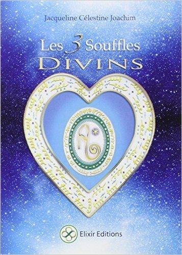 Les 3 Souffles Divins - Enseignements et mditations avec Aluah, l'Esprit d'Amour Universel de Jacqueline Clestine Joachim ( 7 fvrier 2015 )
