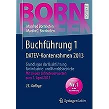 Buchführung 1 DATEV-Kontenrahmen 2013: Grundlagen der Buchführung für Industrie- und Handelsbetriebe (Bornhofen Buchführung 1 LB)