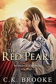 The Red Pearl: A Fantasy Adventure Romance Novel (World of Jordinia) by [Brooke, C.K.]