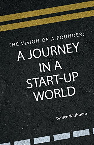 The Vision of a Founder: A Journey in a Start-Up World