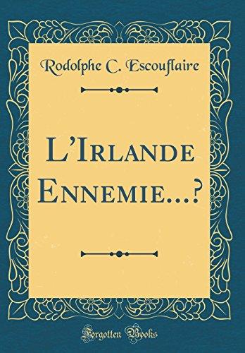 L'Irlande Ennemie...? (Classic Reprint)