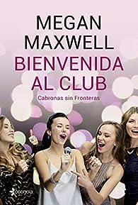 Bienvenida al club Cabronas sin Fronteras  par Megan Maxwell