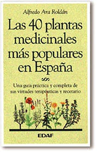 40 Plantas Medicinales Mas Populares De España (Plus Vitae) por Alfredo Ara Roldán