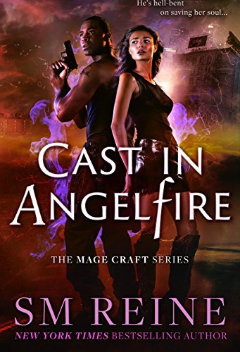 Cast in Angelfire: An Urban Fantasy Romance (The Mage Craft Series Book 1) by [Reine, SM]