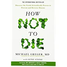 How Not To Die: Discover the foods scientifically proven to prevent and reverse disease (Air Side Edt)