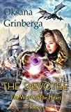 The Devotee (The Way Of The Heart Book 2) by Oksana Grinberga