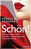 SCHÖN!: Schön sein, schön scheinen, schön leben - eine philosophische Gebrauchsanweisung (German Edition)