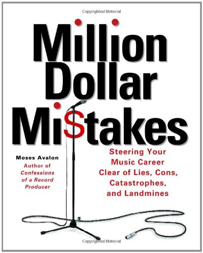 million-dollar-mistakes-steering-your-music-career-clear-of-lies-cons-catastrophes-and-landmines