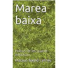 Marea baixa: Haikus de les quatre estacions (Catalan Edition)