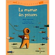 La maman des poissons de Boby Lapointe ,Fabrice Turrier (Illustrations) ( 1 octobre 2000 )