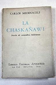 LA CHASKAÑAWI par  Carlos - Medinacelli