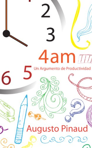 4:00 AM - Un Argumento de Productividad. por Augusto Pinaud