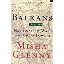 Balkans 1804-1999: Nationalism, War and the Great Powers (Hors Catalogue)