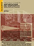 Archeologie del dispositivo: Regimi scopici della letteratura (Italian Edition)