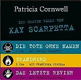 Die besten Fälle von Kay Scarpetta: Brandherd, Das letzte Revier, Die Tote ohne Namen - Patricia D. Cornwell