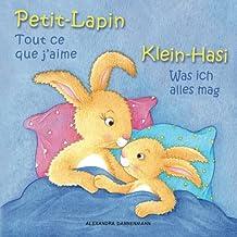 Klein-Hasi - Was ich alles mag, Petit-Lapin - Tout ce que j'aime: Bilderbuch Deutsch-Französisch (zweisprachig/bilingual) ab 2 Jahren (Klein-Hasi - Petit-Lapin)