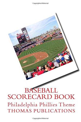 Baseball Scorecard Book: Philadelphia Phillies Theme por Thomas Publications