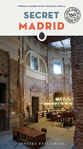 Secret Madrid - an Unusual Guide (Jonglez Secret Travel Guides) por Veronica Ramirez Muro
