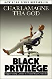 #10: Black Privilege: Opportunity Comes to Those Who Create It