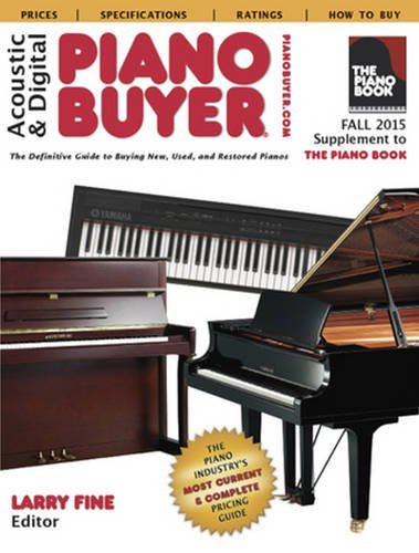 Acoustic & Digital Piano Buyer Fall 2015: Supplement to The Piano Book by Larry Fine (2015-11-01)