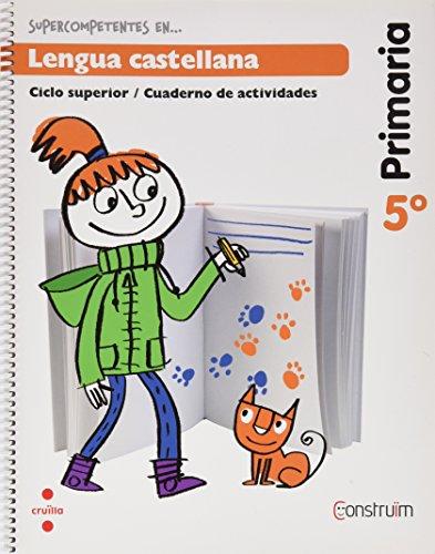Supercompetentes en... Lengua castellana. 5 Primaria. Construïm. Cuaderno - 9788466134804 por Equip Editorial Cruïlla