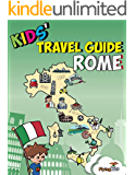 Kids' Travel Guide - Rome: The fun way to discover Rome-especially for kids (Kids' Travel Guides Book 7)