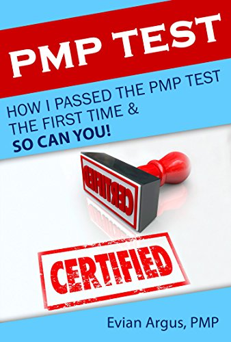 pmp-test-how-i-passed-the-pmp-test-the-first-time-and-so-can-you-english-edition