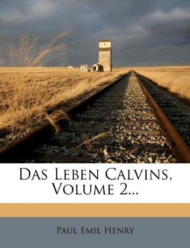 Das Leben Calvins des grossen Reformators, zweiter Band