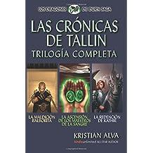 Las Cronicas de Tallin Trilogia Completa: La Maldicion Balborita, La Ascension de los Maestros de la Sangre, La Redencion de Kathir