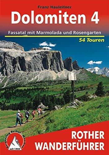 Dolomiten 4: Fassatal mit Marmolada und Rosengarten. 54 Touren. Mit GPS-Tracks