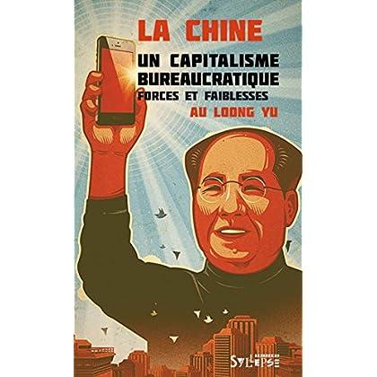 La Chine: un capitalisme bureaucratique: Forces et faiblesses (Arguments et mouvements)